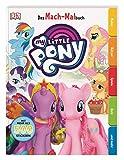 Das Mach-Malbuch. My Little Pony -