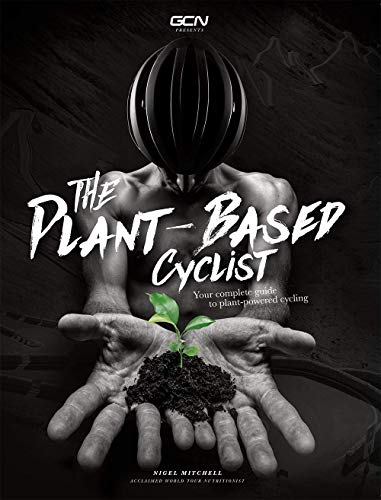 The Plant-Based Cyclist: Your Complete Guide To Plant-Powered Cycling