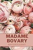 MADAME BOVARY: Libro Completo - GUSTAVE FLAUBERT (Nueva Edición)