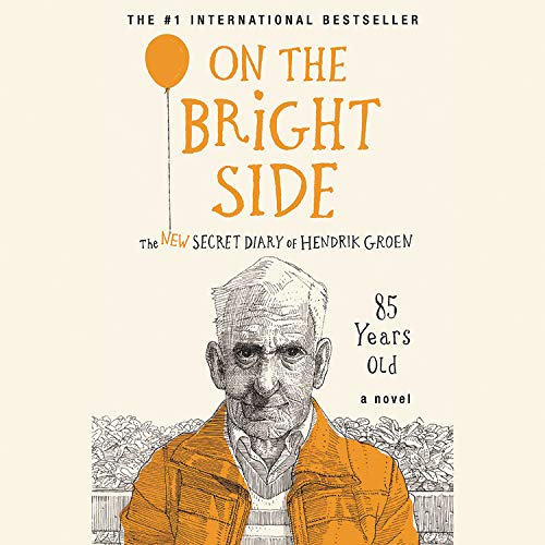 On the Bright Side Audiobook By Hendrik Groen cover art