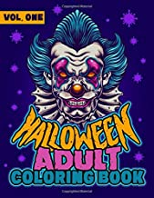 Halloween Adult Coloring Book Vol One: A Scary Adult Coloring Book with Monsters, Clowns, Evil Women, Fantasy Creatures an...