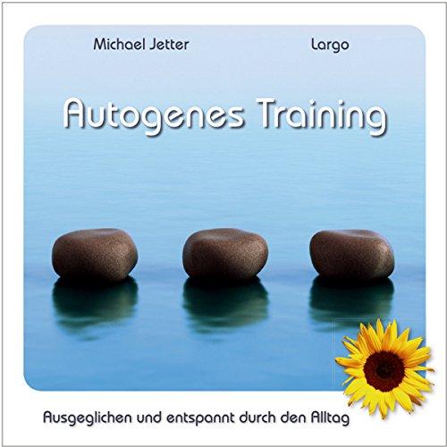Autogenes Training: Ausgeglichen und entspannt durch den Alltag cover art