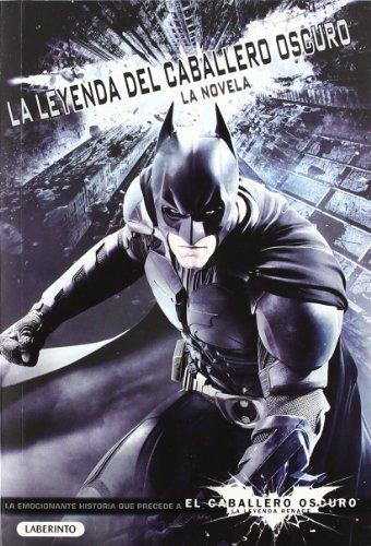 LA LEYENDA DEL CABALLERO OSCURO: La novela (Caballero Oscuro Leyenda)