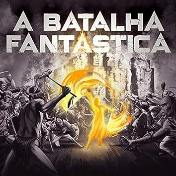 A Batalha Fantástica