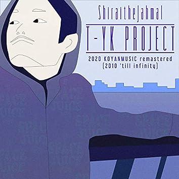 T-YK PROJECT 2020 KOYANMUSIC remastered (2010`till infinity)