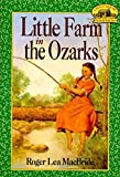 Little Farm in the Ozarks (Little House, The Rocky Ridge Years)