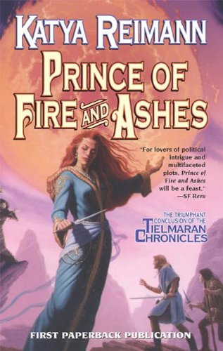 Prince of Fire and Ashes: Book 3 of the Tielmaran Chronicles (English Edition)