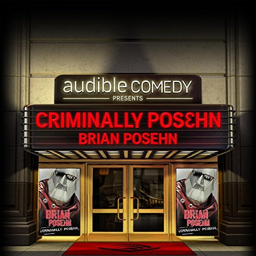 Ep. 3: Criminally Posehn (Audible Comedy Presents) audiobook cover art