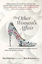 The Other Woman's Affair: Gambling Your Heart & Reclaiming Your Life When Your Partner is Married.