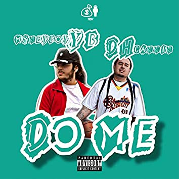 Do Me (feat. DH Cannin)