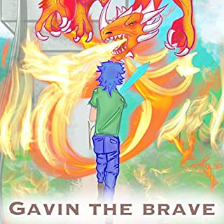 Gavin the Brave     Boy Who Saves His Town from the Fiery Dragon               By:                                                                                                                                 B.K.S. James                               Narrated by:                                                                                                                                 Fischer                      Length: 10 mins     Not rated yet     Overall 0.0