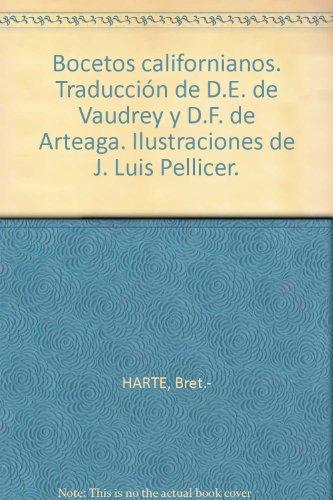 Bocetos californianos. Traducción de D.E. de Vaudrey y D.F. de Arteaga. Ilust...
