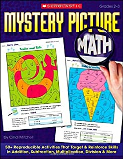Mystery Picture Math: 50+ Reproducible Activities That Target and Reinforce Skills in Addition, Subtraction, Multiplication, Division & More, Grades 2-3