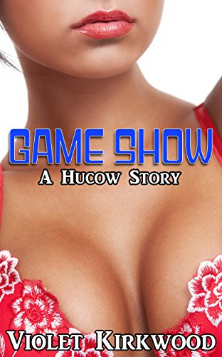 Game Show: A Hucow Story (Hucow Stories Book 17) (English Edition)