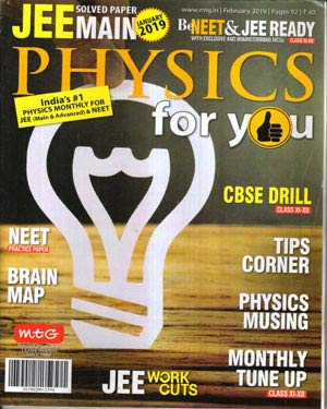 Physics for You Magazine February 2019 in English ( Monthly Magazine )