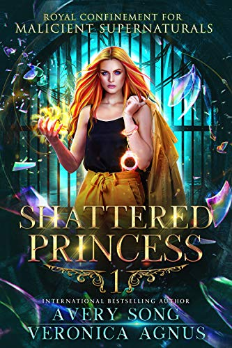Shattered Princess: A Paranormal Prison Romance (Royal Confinement For Malicient Supernaturals Book 1)