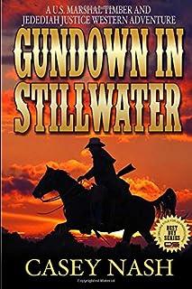 Gundown At Stillwater (A Justice On The Plains Saga)