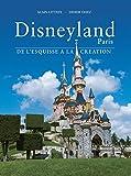 Disneyland Paris, De l'Esquisse à la Création (French Edition)
