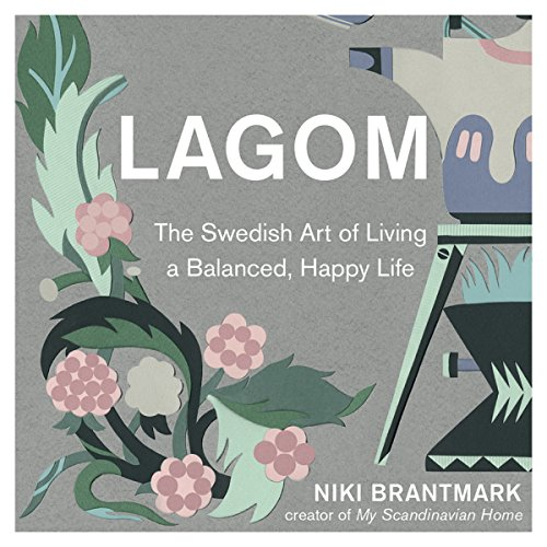 Lagom: The Swedish Art of Living a Balanced, Happy Life audiobook cover art