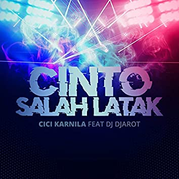 Cinto Salah Latak (feat. DJ Djarot)