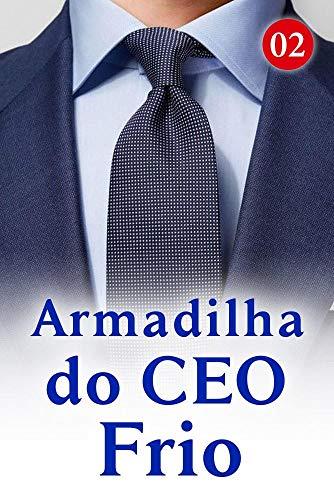 Armadilha do CEO Frio 2: leva você para a cama (Portuguese Edition)