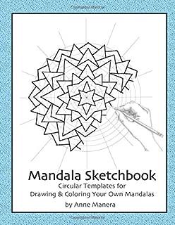 Mandala Sketchbook: Circular Templates for Drawing & Coloring Your Own Mandalas