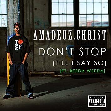 Don't Stop (Till I Say So)