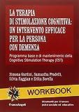 La terapia di stimolazione cognitiva: un intervento efficace per la persona con demenza. Programma base e di mantenimento della Cognitive Stimulation Therapy (CST)