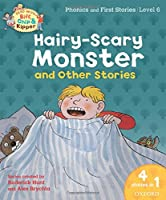 Oxford Reading Tree Read With Biff, Chip, and Kipper: Hairy-scary Monster & Other Stories: Level 6 Phonics and First Stories