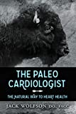 jack white merch - The Paleo Cardiologist: The Natural Way to Heart Health