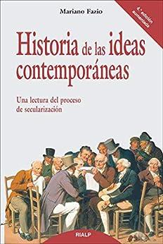 Historia de las ideas contemporáneas (Historia y Biografías) de [Mariano Fazio Fernández ]