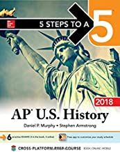 5 Steps to a 5: AP U.S. History 2018, Edition (McGraw-Hill 5 Steps to A 5)
