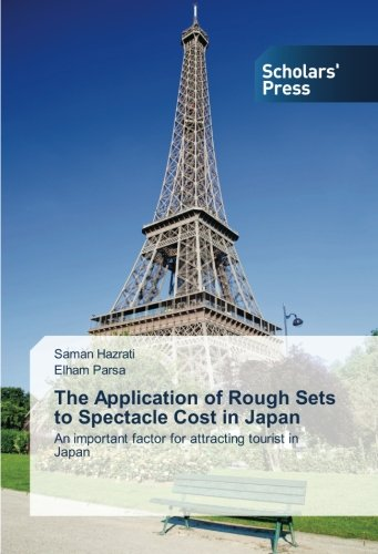 The Application of Rough Sets to Spectacle Cost in Japan: An important factor for attracting tourist in Japan