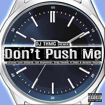Don't Push Me (Remix) [feat. Luni Coleone, Lok Skywalker, Greg Double, K Sleez & Novelty Rapps]
