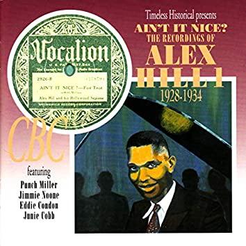 Ain't It Nice? The Recordings of Alex Hill 1928-1934