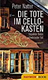Die Tote im Cellokasten: Inspektor Ibeles schwärzester Fall (Ibele-Krimi 4)