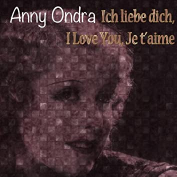 Ich liebe dich, I Love You, Je t´aime