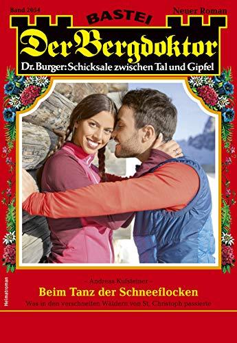 Der Bergdoktor 2054 - Heimatroman: Beim Tanz der Schneeflocken
