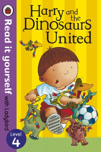 Harry and the Dinosaurs United - Read it yourself with Ladybird: Level 4 (Read It Yourself Level 4) (English Edition)