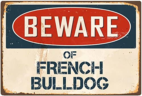 Outdoor Warning Vintage Tin Metal Sign BEWARE OF FRENCH BULLDOG Metal Poster Bar Man Cave Cafe Living Room Bedroom Bathroom Home Art Wall Decoration Plaque 12X16Inch