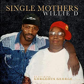 Single Mothers (feat. Gorgeous George)
