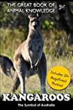 Kangaroos: The Symbol of Australia (The Great Book of Animal Knowledge) (Volume 34)