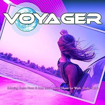 Voyager: Relaxing Bossa Nova & Jazz Instrumental Music for Work, Study, Relax