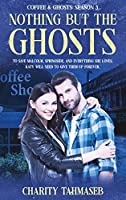 Coffee and Ghosts 3: Nothing but the Ghosts