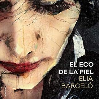 El eco de la piel [The Echo of the Skin] audiobook cover art