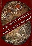 Vifs nous sommes... morts nous serons - La rencontre des trois morts et des trois vifs dans la peinture murale en France