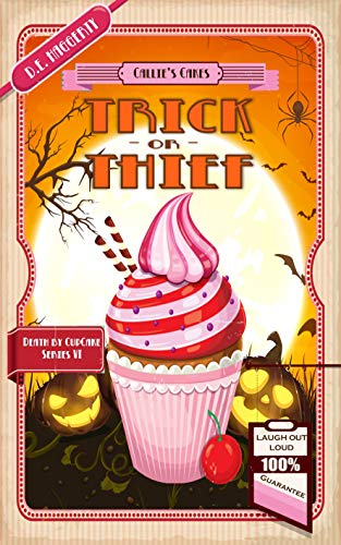 Trick or Thief: A Humorous Culinary Cozy Mystery Short Read (Death by Cupcake Book 6) by [D.E. Haggerty]