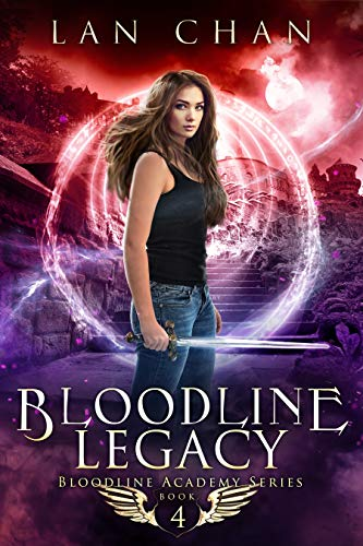 Bloodline Legacy: A Young Adult Urban Fantasy Academy Novel (Bloodline Academy Book 4)
