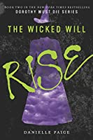 The Wicked Will Rise (Dorothy Must Die (2))