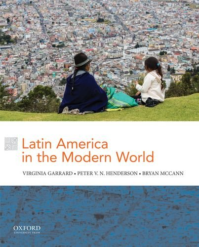 Compare Textbook Prices for Latin America in the Modern World 1 Edition ISBN 9780199340224 by Garrard, Virginia,Henderson, Peter V. N.,McCann, Bryan